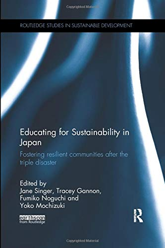 9781138615175: Educating for Sustainability in Japan: Fostering resilient communities after the triple disaster (Routledge Studies in Sustainable Development)