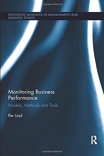 9781138617971: Monitoring Business Performance: Models, Methods, and Tools (Routledge Advances in Management and Business Studies)