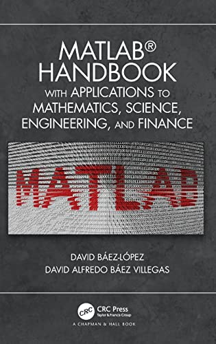 9781138626454: MATLAB Handbook with Applications to Mathematics, Science, Engineering, and Finance