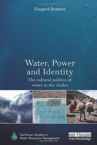 9781138628922: Water, Power and Identity: The Cultural Politics of Water in the Andes (Earthscan Studies in Water Resource Management)