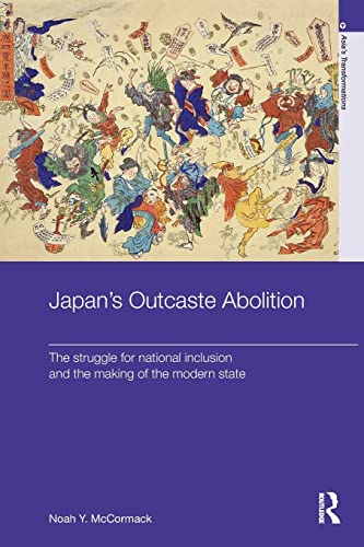 9781138629066: Japan's Outcaste Abolition: The Struggle for National Inclusion and the Making of the Modern State (Asia's Transformations)