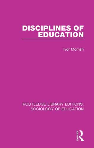 9781138629943: Disciplines of Education (Routledge Library Editions: Sociology of Education) (Volume 10)