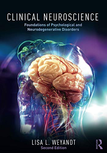9781138630758: Clinical Neuroscience: Foundations of Psychological and Neurodegenerative Disorders