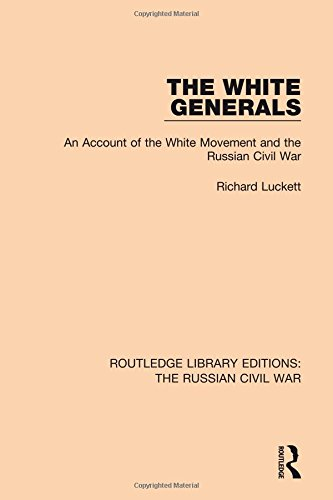 9781138631243: The White Generals: An Account of the White Movement and the Russian Civil War (Routledge Library Editions: The Russian Civil War) (Volume 2)