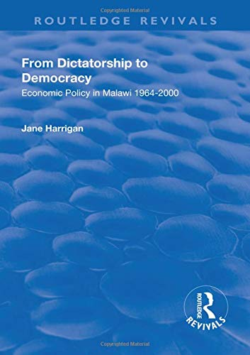 9781138635029: From Dictatorship to Democracy: Economic Policy in Malawi 1964-2000 (Routledge Revivals)