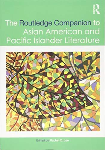 9781138638457: The Routledge Companion to Asian American and Pacific Islander Literature (Routledge Literature Companion)