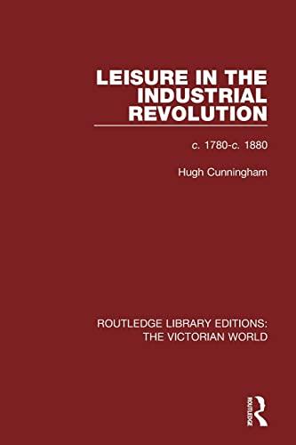 Leisure in the Industrial Revolution: c. 1780-c.: CUNNINGHAM, HUGH