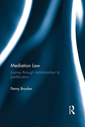 9781138639492: Mediation Law: Journey through Institutionalism to Juridification