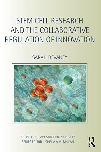 Stem Cell Research and the Collaborative Regulation of Innovation: Devaney, Sarah