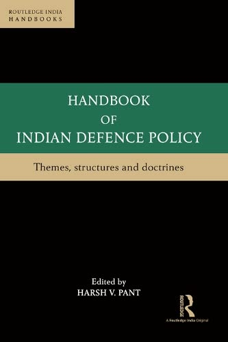 9781138639904: Handbook of Indian Defence Policy: Themes, Structures and Doctrines