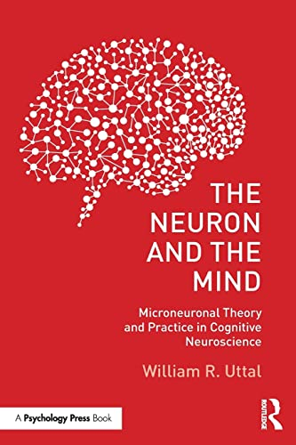 The Neuron and the Mind: Microneuronal Theory and Practice in Cognitive Neuroscience (Paperback)