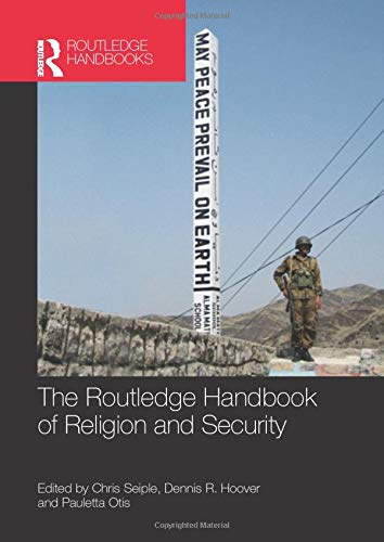 9781138640764: The Routledge Handbook of Religion and Security