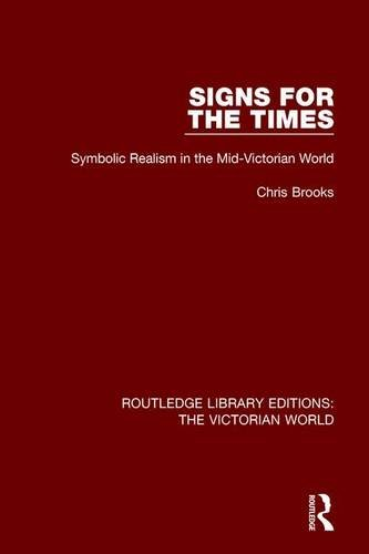 9781138641112: Signs for the Times: Symbolic Realism in the Mid-Victorian World (Routledge Library Editions: The Victorian World)