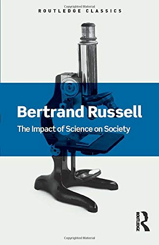 9781138641150: The Impact of Science on Society (Routledge Classics)