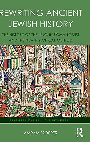 Rewriting Ancient Jewish History: The History of: Tropper, Amram D.