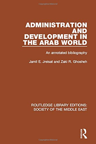 Administration and Development in the Arab World: An Annotated Bibliography (Routledge Library ...