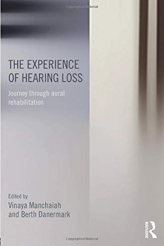 9781138642225: The Experience of Hearing Loss: Journey Through Aural Rehabilitation