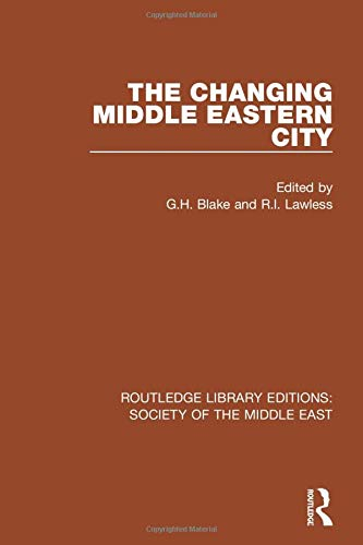 9781138642263: The Changing Middle Eastern City (Routledge Library Editions: Society of the Middle East)