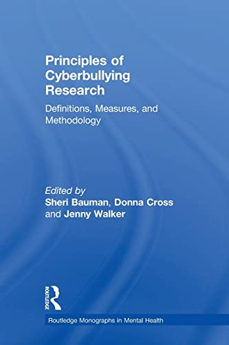 9781138642324: Principles of Cyberbullying Research: Definitions, Measures, and Methodology