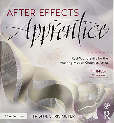 9781138643086: After Effects Apprentice: Real-World Skills for the Aspiring Motion Graphics Artist (Apprentice Series)