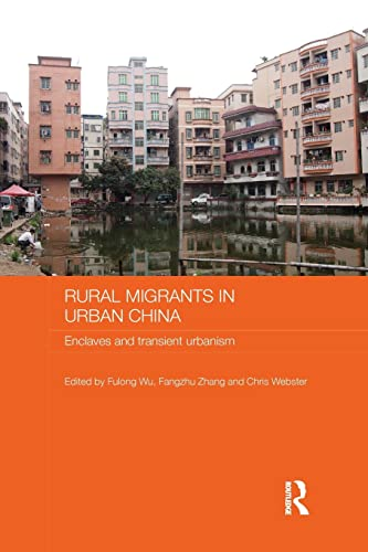 9781138643543: Rural Migrants in Urban China: Enclaves and Transient Urbanism (Routledge Contemporary China)