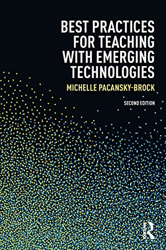 9781138643659: Best Practices for Teaching with Emerging Technologies (Best Practices in Online Teaching and Learning) (Volume 2)