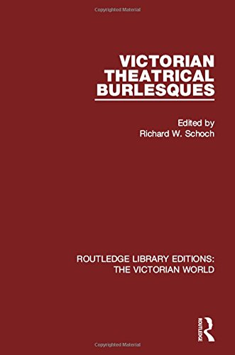9781138644311: Victorian Theatrical Burlesques (Routledge Library Editions: The Victorian World) (Volume 42)