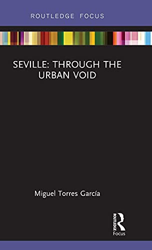 9781138644328: Seville: Through the Urban Void (Built Environment City Studies)