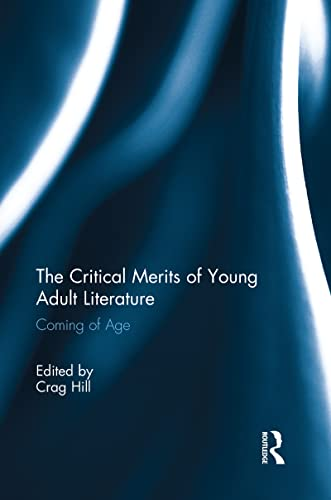 9781138646544: The Critical Merits of Young Adult Literature: Coming of Age