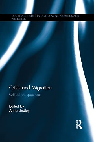 9781138647008: Crisis and Migration: Critical Perspectives