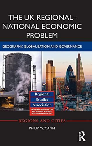 "The UK Regionalâ€Â""National Economic Problem: Geography, ..."