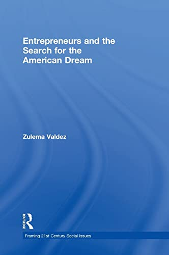 Entrepreneurs and the Search for the American Dream: Valdez, Zulema