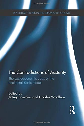 The Contradictions of Austerity: The Socio-Economic Costs of the Neoliberal Baltic Model: Sommers, ...