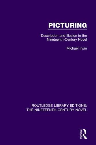 9781138648913: Picturing: Description and Illusion in the Nineteenth Century Novel (Routledge Library Editions: The Nineteenth-Century Novel)