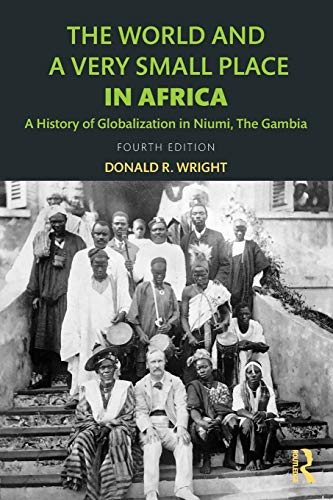 9781138649439: The World and a Very Small Place in Africa: A History of Globalization in Niumi, the Gambia