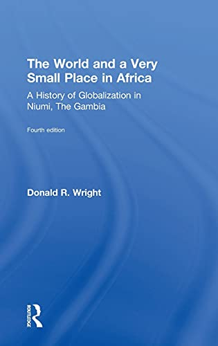 9781138649446: The World and a Very Small Place in Africa: A History of Globalization in Niumi, the Gambia