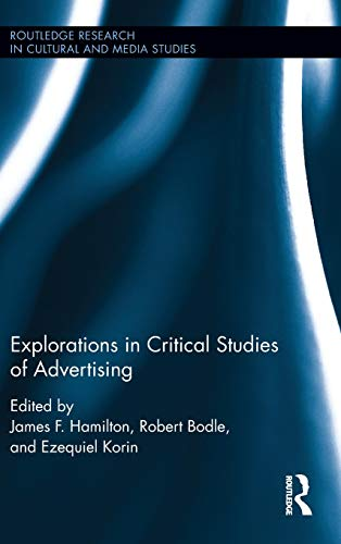 9781138649521: Explorations in Critical Studies of Advertising (Routledge Research in Cultural and Media Studies)