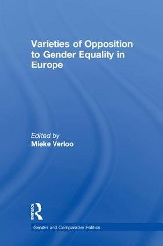 9781138649606: Opposing Gender Equality in Europe: Theory, Evidence and Practice (Gender and Comparative Politics)