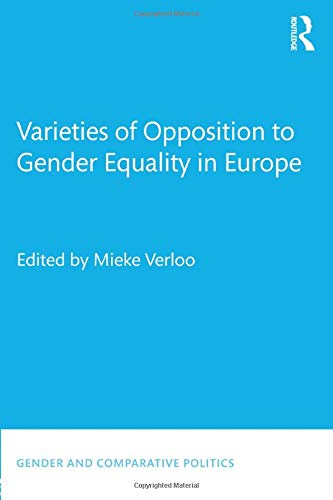 9781138649613: Opposing Gender Equality in Europe: Theory, Evidence and Practice (Gender and Comparative Politics)