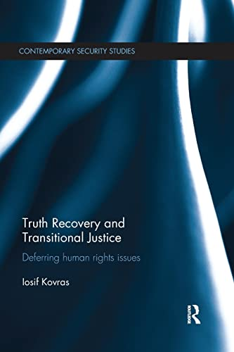 9781138650206: Truth Recovery and Transitional Justice: Deferring human rights issues (Contemporary Security)