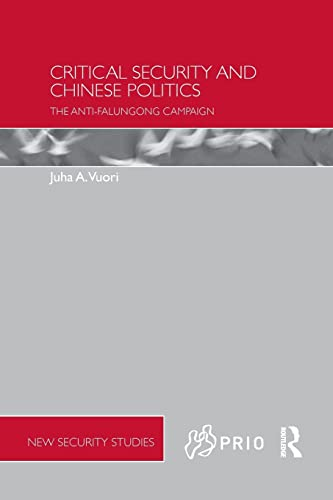 9781138650282: Critical Security and Chinese Politics: The Anti-Falungong Campaign