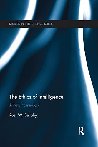 9781138650312: The Ethics of Intelligence: A new framework (Studies in Intelligence)