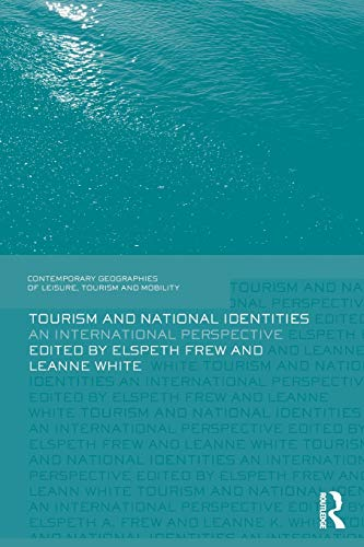 9781138651210: Tourism and National Identities: An international perspective (Contemporary Geographies of Leisure, Tourism and Mobility)