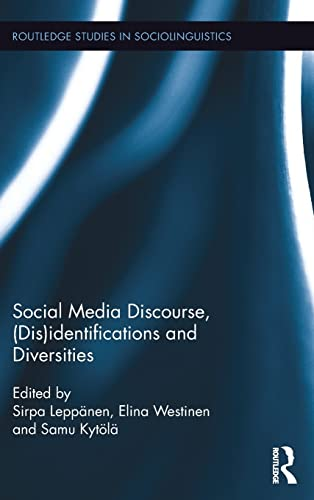 9781138651418: Social Media Discourse, (Dis)identifications and Diversities (Routledge Studies in Sociolinguistics)