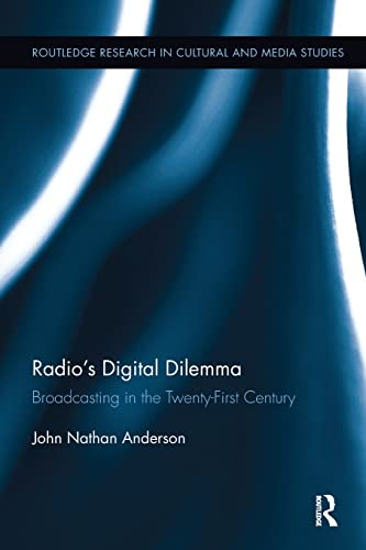 9781138651494: Radio's Digital Dilemma: Broadcasting in the Twenty-First Century (Routledge Research in Cultural and Media Studies)