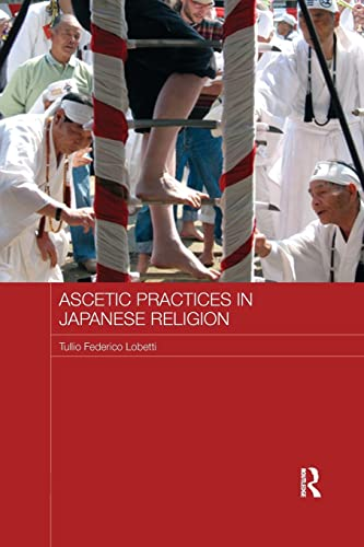 9781138652064: Ascetic Practices in Japanese Religion (Japan Anthropology Workshop Series)