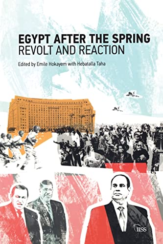 9781138653429: Egypt after the Spring: Revolt and Reaction (Adelphi series)