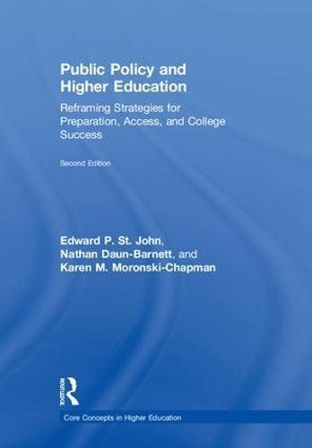 9781138655492: Public Policy and Higher Education: Reframing Strategies for Preparation, Access, and College Success (Core Concepts in Higher Education)