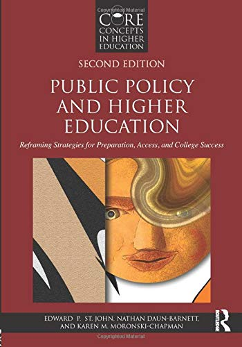 9781138655508: Public Policy and Higher Education: Reframing Strategies for Preparation, Access, and College Success (Core Concepts in Higher Education)