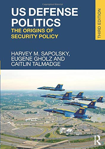 9781138657649: US Defense Politics: The Origins of Security Policy